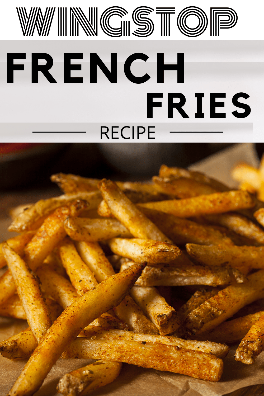 Best Wingstop French Fries Recipe