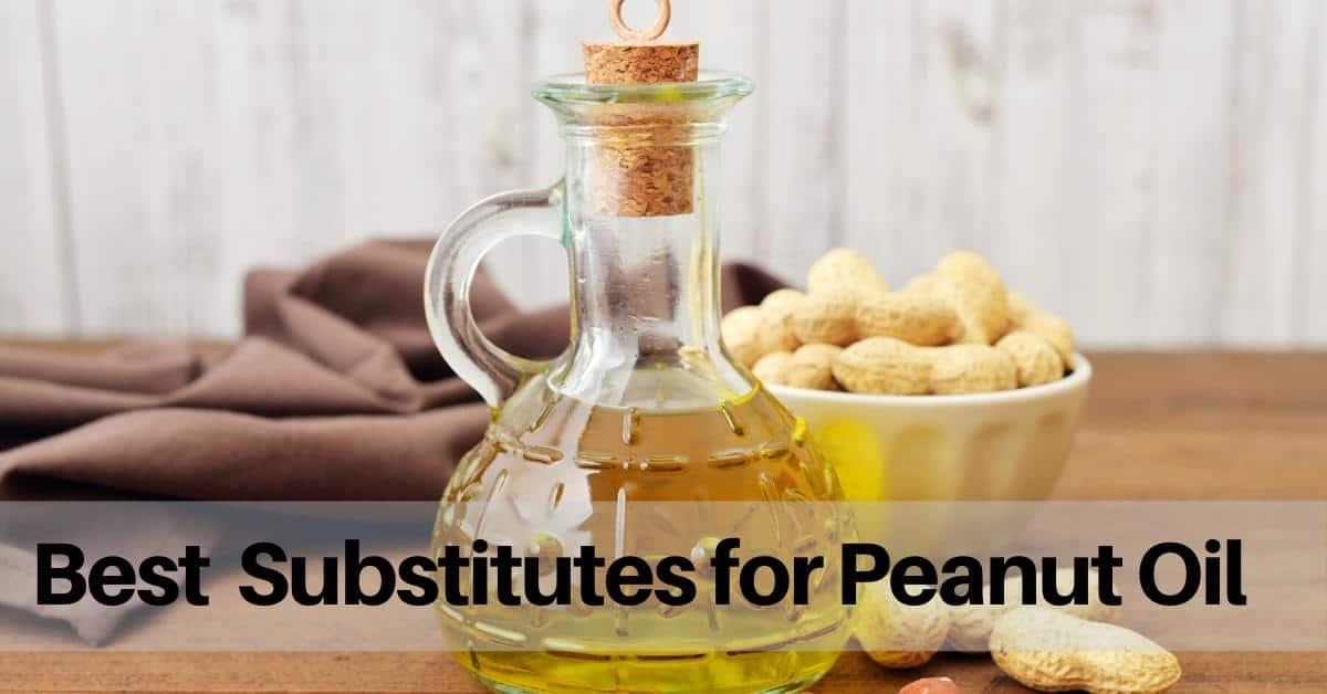 best substitutes for peanut oil