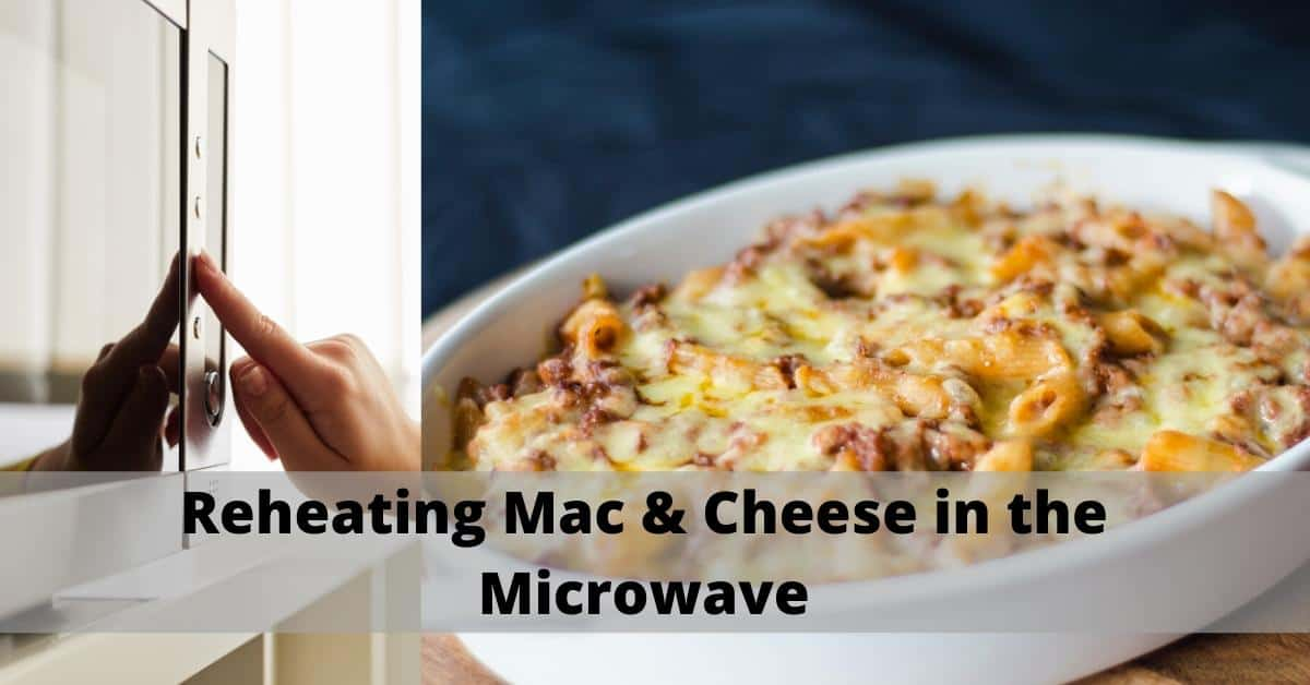 reheating mac n cheese in the microwave