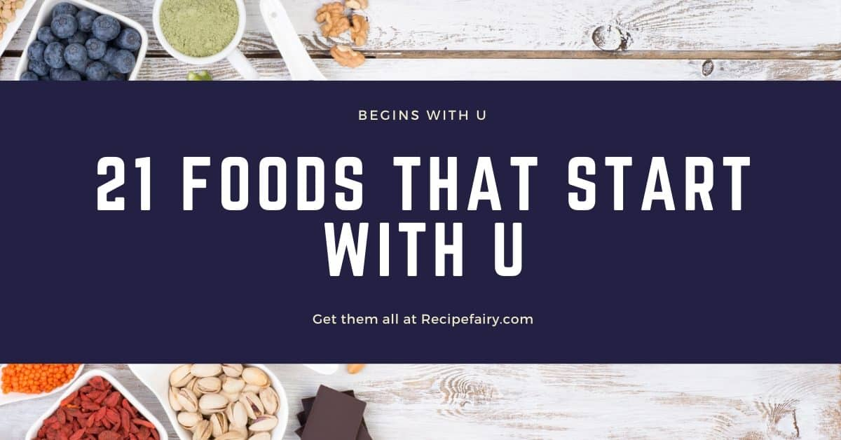 foods that begin with u