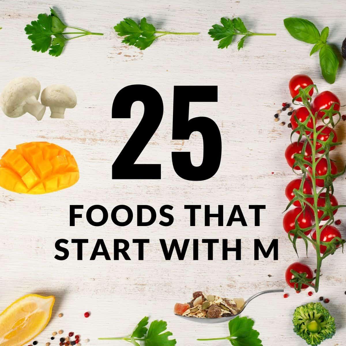 25 Foods That Start with M » Recipefairy.com