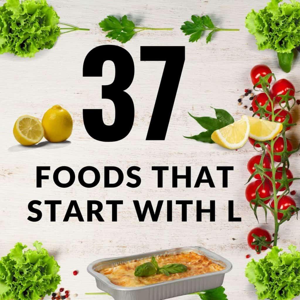 37 Foods That Start with L » Recipefairy.com