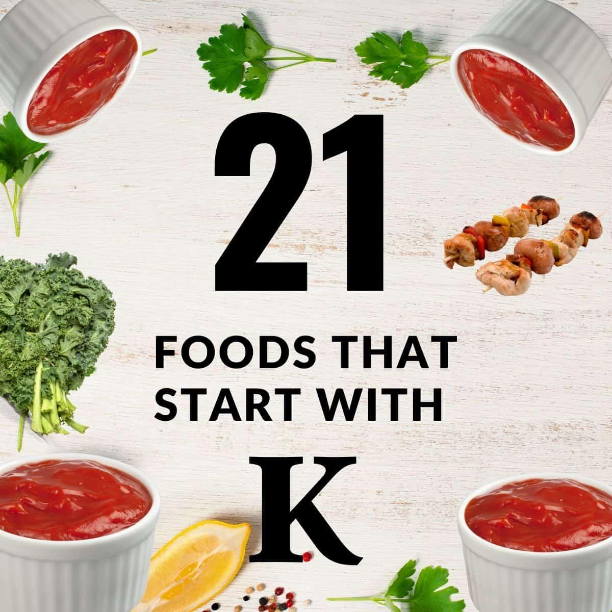 21 Foods That Start with K » Recipefairy.com