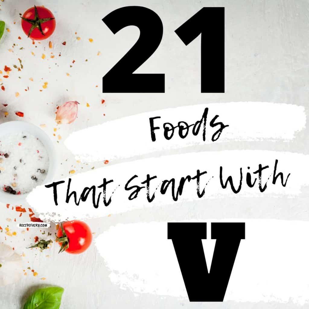 21 Foods That Start With V » Recipefairy.com