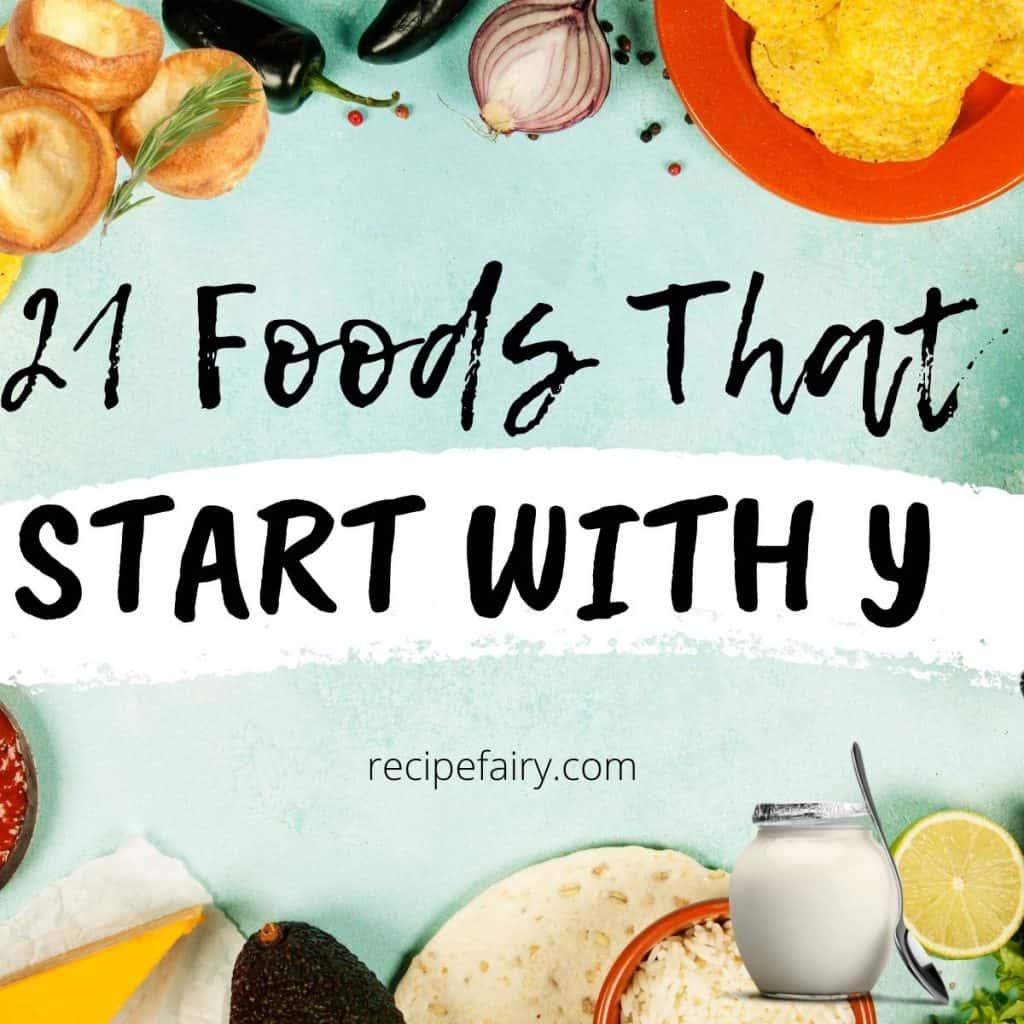21 Foods That Start With Y » Recipefairy.com