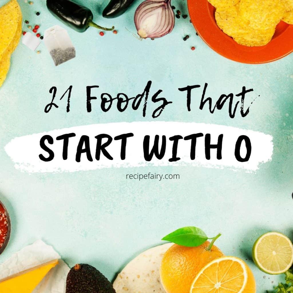 21 Foods That Start With O » Recipefairy.com
