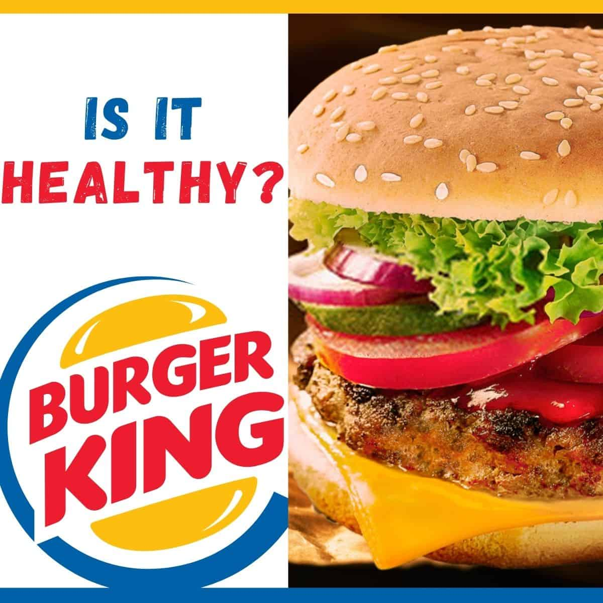 Is Burger King Healthy What You Need To Know Recipefairy