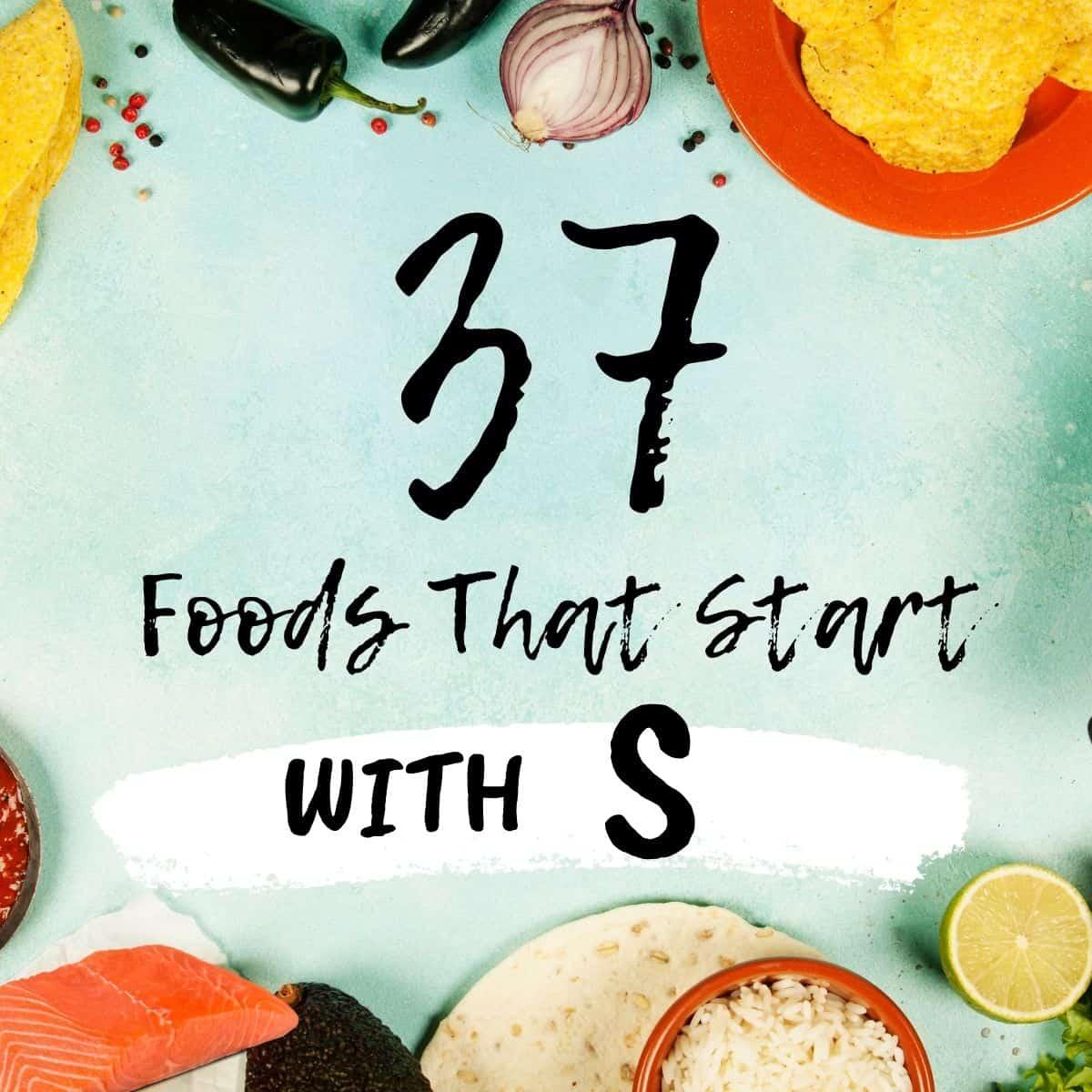 37 Foods That Start With S » Recipefairy.com